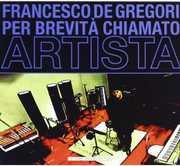 Per Brevita' Chiamato Artista [Import] , Francesco De Gregori