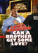 Can A Brother Get Some Love? , Lavell Crawford
