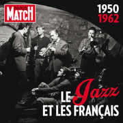 Paris Match: Jazz in France 1950-1962 /  Various