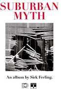 Suburban Myth , Sick Feeling