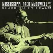Shake 'em On Down: Live In Nyc , Mississippi Fred McDowell