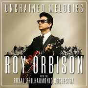 Unchained Melodies: Roy Orbison with The Royal Philharmonic Orchestra , Roy Orbison