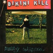 Pussy Whipped , Bikini Kill