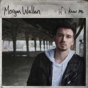 If I Know Me , Morgan Wallen
