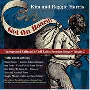 Get On Board: Underground Railroad and Civil Rights Freedom Songs, Vol. 2