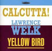Calcutta and Yellow Bird , Lawrence Welk