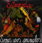 Somos Unos Animales [Import] , Extremoduro