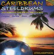 Caribbean Steeldrums: 20 Famous Tropical Melodies- Calypso, Samba , Steelasophical