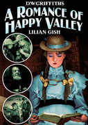 A Romance of Happy Valley , Lillian Gish