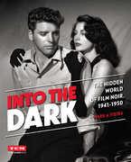 Into the Dark: Hidden World of Film Noir 1941-50 (Turner Classic Movies)