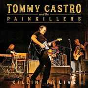 Killin' It Live , Tommy Castro & the Painkillers