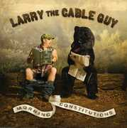 Morning Constitutions , Larry the Cable Guy
