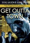 Get Outta Town , Douglas Wilson