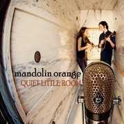 Quiet Little Room , Mandolin Orange