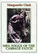 Mrs. Wiggs of the Cabbage Patch , Marguerite Clark