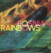 Bosnian Rainbows , Bosnian Rainbows