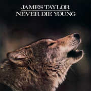 Never Die Young , James Taylor