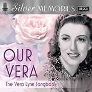 Silver Memories: Our Vera [Import] , Vera Lynn