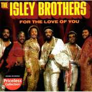 For the Love of You , The Isley Brothers