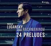 Rachmaninov: 24 Preludes , Nikolai Lugansky