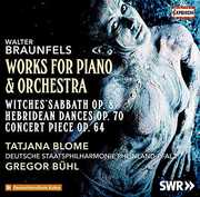 Works for Piano & Orchestra , Braunfels