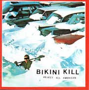 Reject All American , Bikini Kill