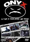 Onyx: 15 Years of Videos, History and Violence , Onyx