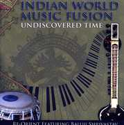Undiscovered Time and Indian World Music Fusion