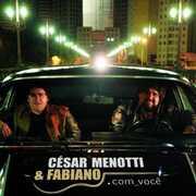 Com Voce [Import] , César Menotti & Fabiano