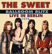 Ballroom Blitz: Live in Berlin 1976 , Sweet