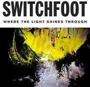Where The Light Shines Through , Switchfoot