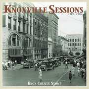 Knoxville Sessions 1929-1930: Knox County Stomp , Various Artists