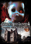 Canada's Most Haunted 4: Paranormal Horrors Of , Various