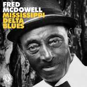 Mississippi Delta Blues , Fred McDowell