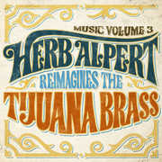 Music Volume 3 - Herb Alpert Reimagines The Tijuana Brass , Herb Alpert