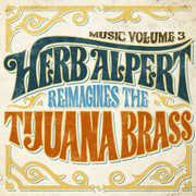 Music Volume 3 - Herb Alpert Reimagines The Tijuana Brass , Herb Alpert