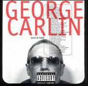 Back in Town [Explicit Content] , George Carlin