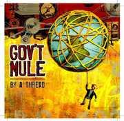 By a Thread , Gov't Mule