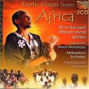 Exotic Voices From Africa: 30 Of The Best African Vocal Groups