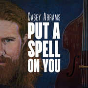 Put A Spell On You , Casey Abrams