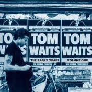 The Early Years, Vol. 1 , Tom Waits