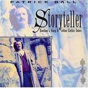 Storyteller - Gwilan's Harp & Other Celtic Tales , Patrick Ball