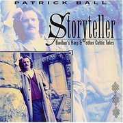 Storyteller - Gwilan's Harp & Other Celtic Tales , Patrick Ball
