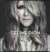Loved Me Back to Life [Import] , Celine Dion