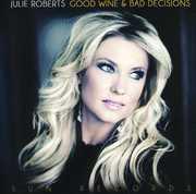 Good Wine & Bad Decisions , Julie Roberts