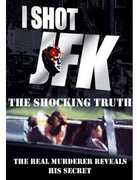 I Shot JFK: Shocking Truth