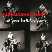 At Your Birthday Party , Guadalcanal Diary