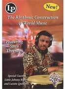 The Rhythmic Construction Of World Music , Steve Thornton