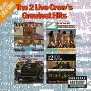 Greatest Hits , 2 Live Crew