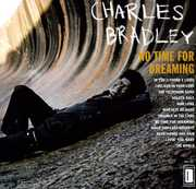 No Time For Dreaming , Charles Bradley